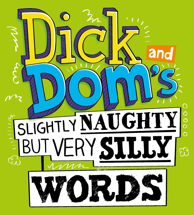 Dick & Dom's Slightly Naughty, Silly Words