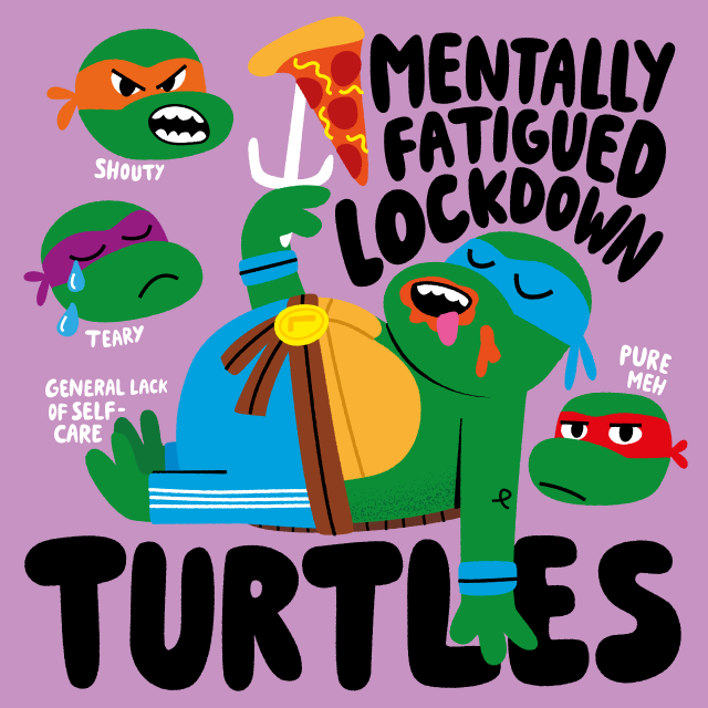 Mentally Fatigued Lockdown Turtles